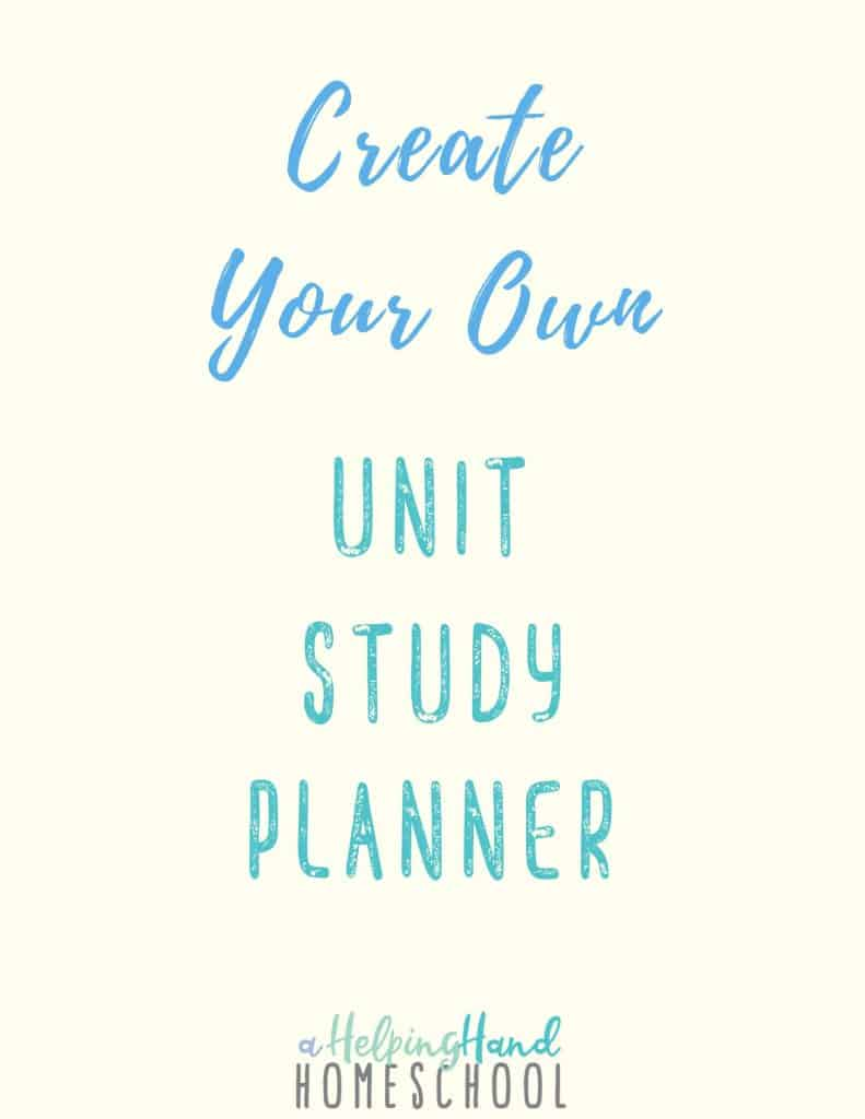 Create Your Own Unit Study Planner
