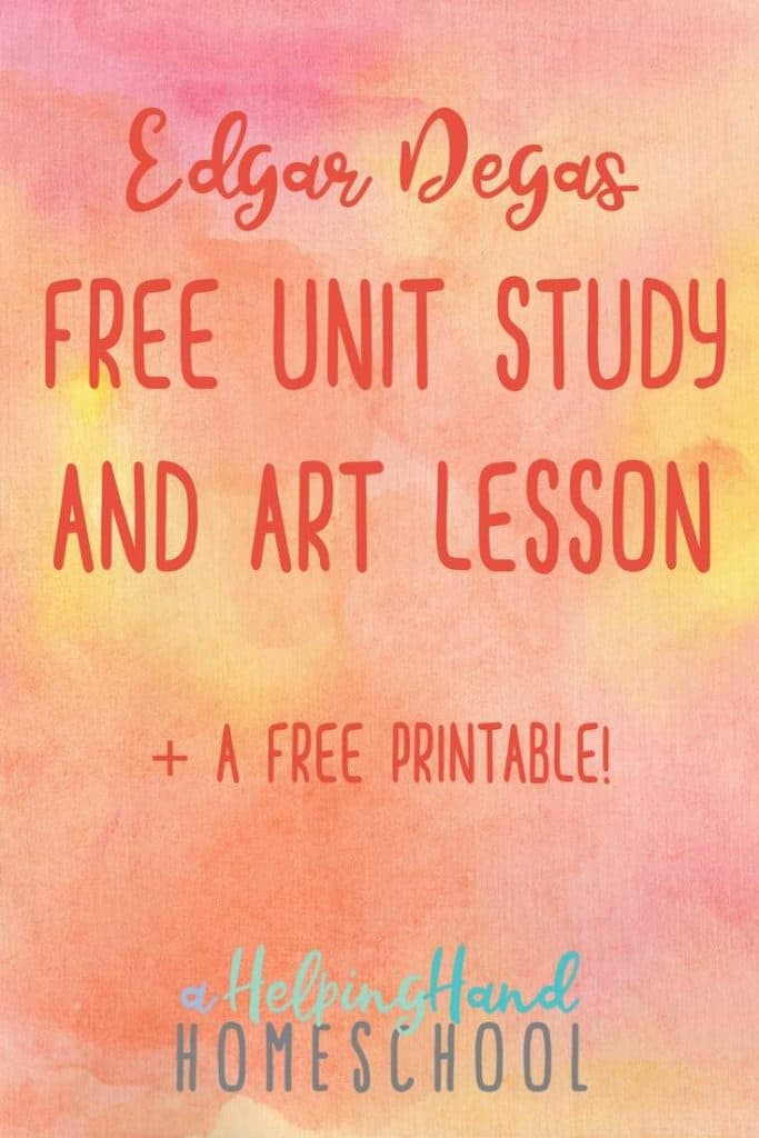 edgar degas artist study homeschool printables for free