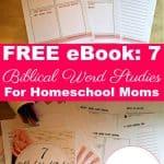 7 Biblical Word Studies For Homeschool Moms