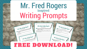 Mr. Rogers Writing Prompts