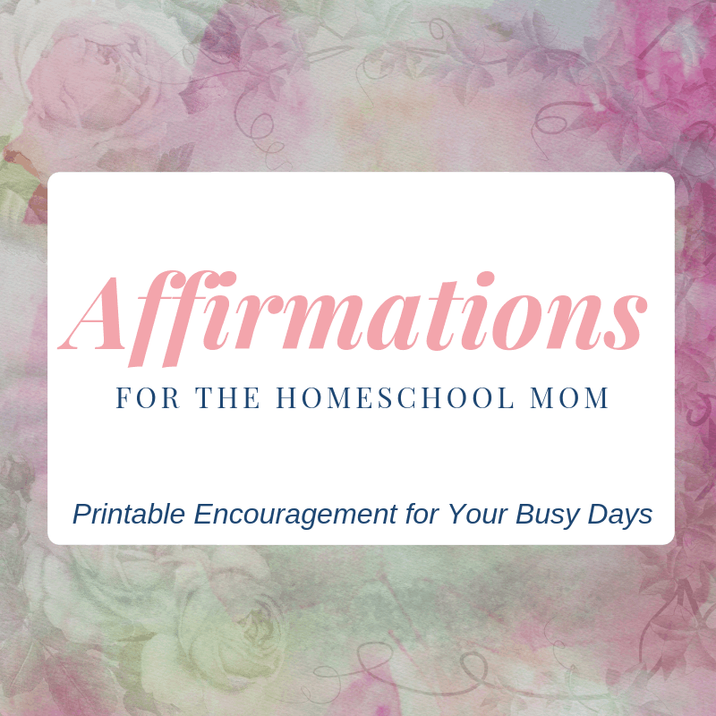 Daily Affirmations for Homeschool Moms
